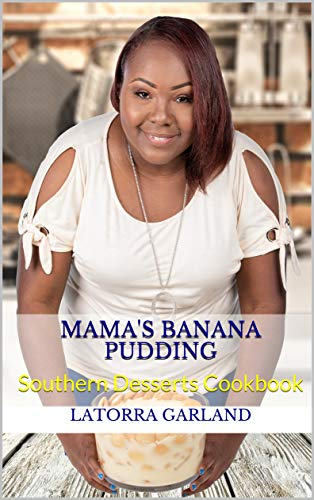 - Mama's Banana Pudding: Southern Desserts Cookbook
