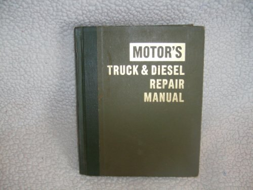 Motor's Truck and Diesel Repair Manual (25th edition) 1972 (25th edition) Diesel Truck Repair