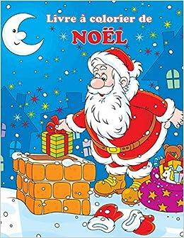 Livre A Colorier De Noel Les Aventures De Noel Du Pere Noel