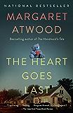The Heart Goes Last: A Novel