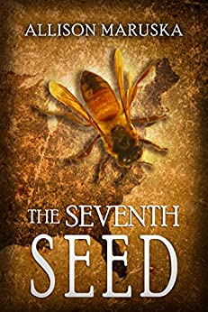 The Seventh Seed (The Fourth Descendant Book 2) by [Maruska, Allison]