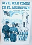 Civil War Times in St. Augustine, , 0912451238