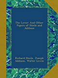 img - for The Lover: And Other Papers of Steele and Addison book / textbook / text book