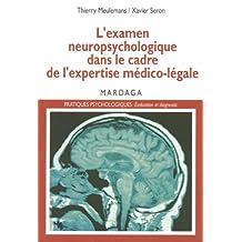 L'examen neuropsychologique dans le cadre de l'expertise médico-légale: L'évaluation des séquelles cognitives (Pratiques psychologiques) (French Edition)