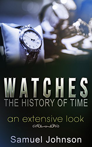 Watches, The History of Time: An Extensive Look