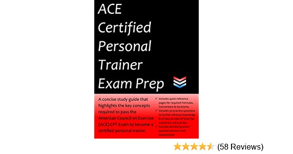 Ace Certified Personal Trainer Exam Prep 2020 Edition Study Guide That Highlights The Key Concepts Required To Pass The American Council On Exercise