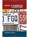 img - for What is Qu b cois literature?: Reflections on the Literary History of Francophone Writing in Canada (Liverpool University Press - Contemporary French & Francophone Cultures) book / textbook / text book