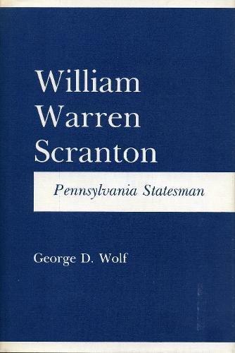 William Warren Scranton: Pennsylvania Statesman (Keystone Books)