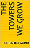 img - for The towers we grow (Together We Shall Grow Book 1) book / textbook / text book