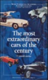 The most extraordinary cars of the century : 74 untold stories