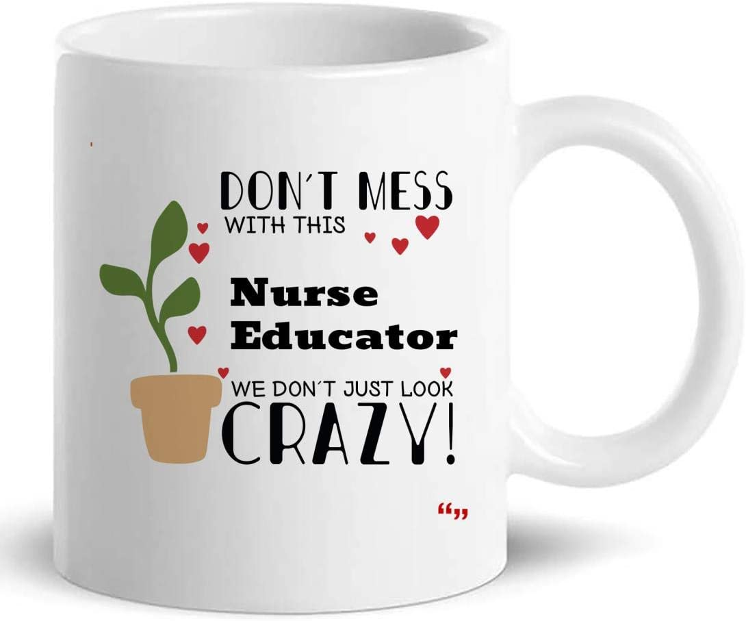 Funny Crazy Nurse Educator Gifts Mug 11Oz Cup - Nursing Office Presents Cups Mugs T-Shirt Gift for Men Women