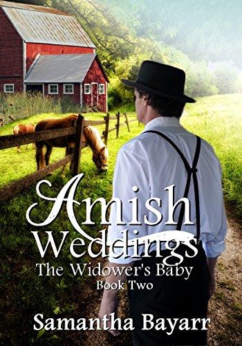 Amish Weddings: Amish Romance: The Widower's Baby (Amish Wedding Romance Book 2)