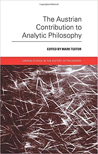 The Austrian Contribution to Analytic Philosophy (London Studies in the History of Philosophy)