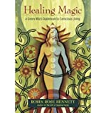img - for [ Healing Magic: A Green Witch Guidebook to Conscious Living (Anniversary) BY Bennett, Robin Rose ( Author ) ] { Paperback } 2014 book / textbook / text book