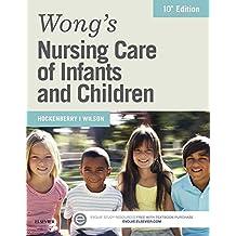 Wong's Nursing Care of Infants and Children - E-Book (Wongs Nursing Care of Infants and Children)