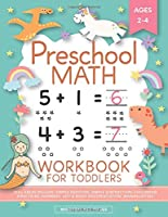 Preschool Math Workbook for Toddlers Ages 2-4: Beginner Math Preschool Learning Book with Number Tracing and Matching...