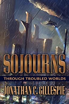 Sojourns Through Troubled Worlds by [Gillespie,Jonathan C.]