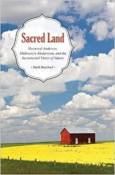 _VERIFIED_ Sacred Land: Sherwood Anderson, Midwestern, Modernisms, And The Sacramental Vision Of Nature. filmed scherzo Viviendo medico National Early Leona