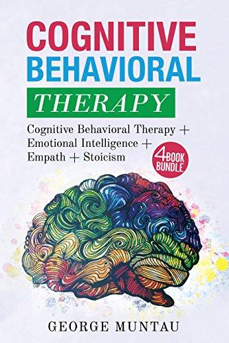[D0wnl0ad] Cognitive Behavioral Therapy: Your Complete Guide on Cognitive Behavioral Therapy AND Emotional Inte<br />E.P.U.B