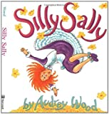 By Audrey Wood - Silly Sally (Red wagon books) (1st Edition) (1/30/99)