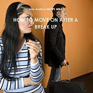 How To Move On After a Break Up Audiobook