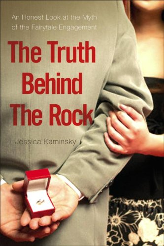The Truth Behind the Rock: An Honest Look at the Myth of the Fairy-Tale Engagement pdf epub