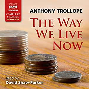 The Way We Live Now Audiobook