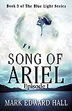 Song of Ariel: A Blue Light Thriller (Episode 1 of Book 3)