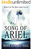 Song of Ariel: A Blue Light Thriller (Episode 1 of Book 3)