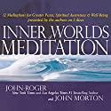 Inner Worlds of Meditation Audiobook by  John-Roger, DSS Narrated by John Morton, DSS,  John-Roger, DSS