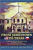From Jamestown to Texas, Betty Smith Meischen, 0595242235