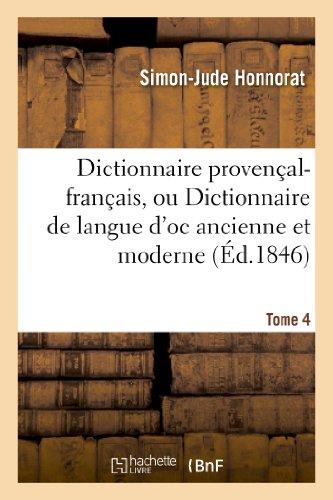 Dictionnaire Provencal-Francais, Ou Dictionnaire de Langue D'Oc Ancienne Et Moderne. 4, Vocabulaire (Langues) (French Edition)