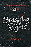 Bragging Rights-Transform Your Team In 21 Days