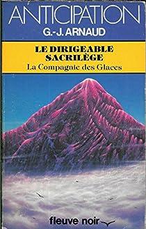 La Compagnie des Glaces, tome 18 : Le Dirigeable sacrilège par Arnaud