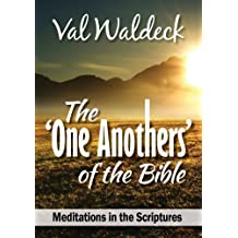 The One Anothers of the Bible (One Day at a Time Devotional Book 12)
