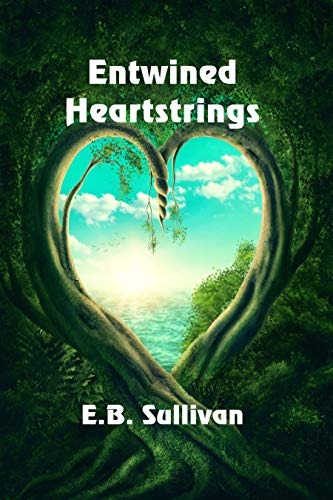 Entwined Heartstrings by [Sullivan, E. B.]