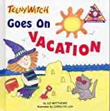 Teeny Witch Goes on Vacation (Teeny Witch Series)