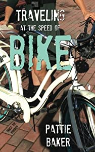 Traveling at the Speed of Bike: It's a memoir. It's a movement. from CreateSpace Independent Publishing Platform