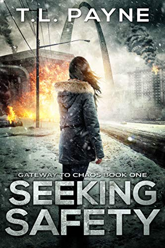 Seeking Safety: A Post Apocalyptic EMP Survival Thriller (Gateway to Chaos Book One) by [Payne, T. L.]