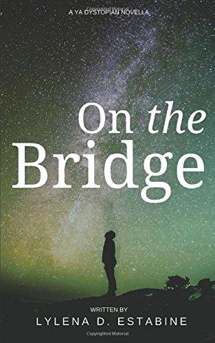 Download On the Bridge: A YA Dystopian Novella PDF