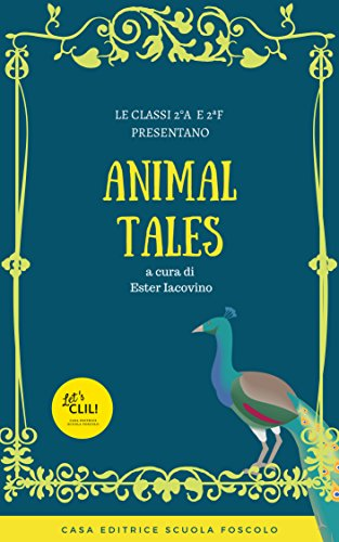 Amazoncom Animal Tales Due Favole In Lingua Inglese Scritte Dai