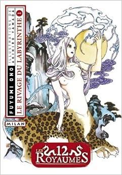 12 Royaumes (les) - Livre 2 - Le rivage du Labyrinthe Vol.1