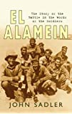 El Alamein: The Story of the Battle in the Words of the Soldiers (British Battles)