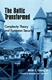 The Baltic Transformed, Walter C. Clemens, 0847698599