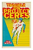 Trouble on Project Ceres, Ted White, 0664324894