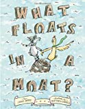 What Floats in a Moat?, Lynne Berry, 1416997636