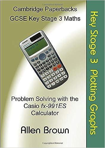 Key Stage 3 Plotting Graphs: Problem Solving with the fx-991ES Calculator: Amazon.es: Brown, Allen: Libros en idiomas extranjeros