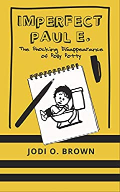 The Shocking Disappearance of Polly Potty (Imperfect Paul E. Book 1)