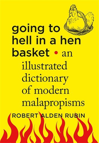 Alden Stripe (Going to Hell in a Hen Basket: An Illustrated Dictionary of Modern Malapropisms)