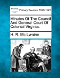 Minutes of the Council and General Court of Colonial Virginia, H. R. Mcilwaine, 1277088675